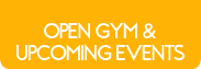 Kid's Open Gym & Upcoming Events
